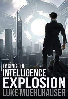 [Luke Muehlhauser]のFacing the Intelligence Explosion (English Edition)