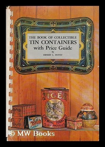 The Book of Collectible Tin Containers With Price Guide,