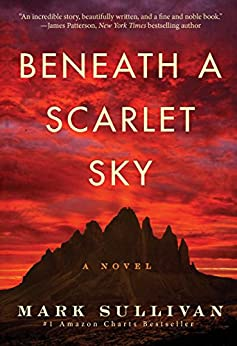 Beneath a Scarlet Sky: A Novel by [Mark Sullivan]