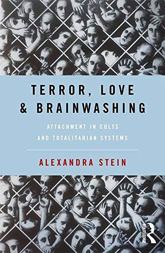 Compare Textbook Prices for Terror, Love and Brainwashing: Attachment in Cults and Totalitarian Systems 1 Edition ISBN 9781138677975 by Stein, Alexandra