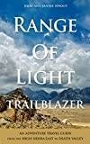 Range of Light Trailblazer: An Adventure Travel Guide from the High Sierra East to Death Valley