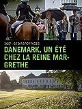 Danemark, un été chez la reine Margrethe
