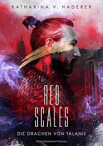 Red Scales: Die Drachen von Talanis (Die Drachen von Talanis / Red Scales)