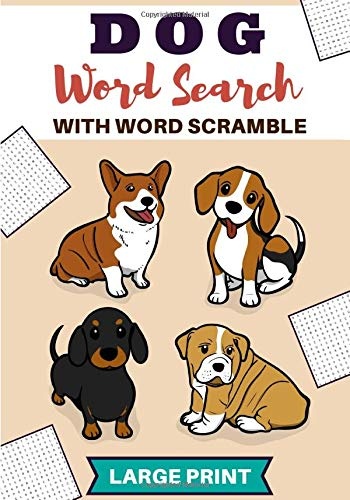 Dog Word Search: Practice Workbook For Adults | 60 puzzles | Find more than 600 words on the Breeds and Dogs World | Word Scramble Included | Vacation ... Friends, Family and Dog Lovers | Large Print.