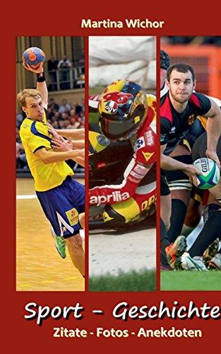 Sport - Geschichte, Band 1: Zitate - Fotos - Anekdoten
