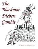 The Blackmar-diebert Gambit-Diebert, Mr. Charles M. Benway, Daniel L. Stauffer, Craig