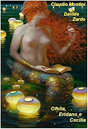 Ofelia, Eridano e Cecilia
