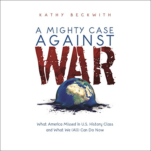 A Mighty Case Against War audiobook cover art