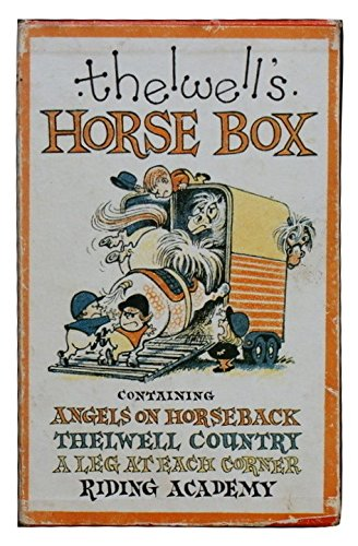 Thelwell s Horse Box: Containing - Angels on Horseback  Thelwell Country  A Leg at Each Corner  Riding Academy by Norman Thelwell (1971-10-03)