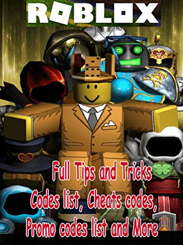 Amazon Com Roblox Full Tips And Tricks Codes List Cheats Codes Promo Codes List And More Ebook Flanta Bozz Kindle Store