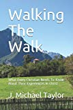 Walking The Walk: What Every Christian Needs To Know About Their Experiences In Christ