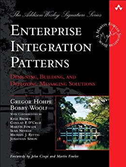 Enterprise Integration Patterns: Designing, Building, and Deploying Messaging Solutions (Addison-Wesley Signature Series (Fowler)) (English Edition) por [Gregor Hohpe, Bobby Woolf]