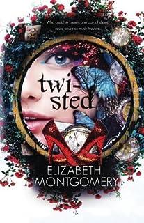 Twisted by Elizabeth Montgomery (2016-02-02)