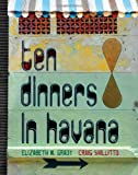 Ten Dinners in Havana