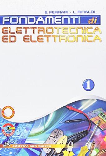 Fondamenti di elettrotecnica ed elettronica. Con quaderno. Per gli Ist. tecnici industriali. Con espansione online (Vol. 1)
