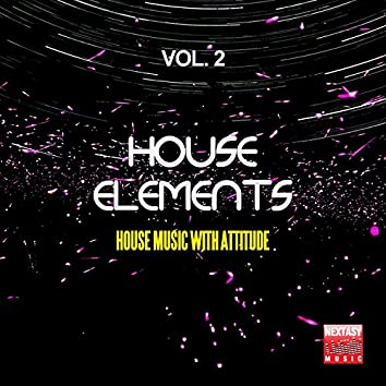 House Elements, Vol. 2 (House Music With Attitude)