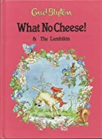 What No Cheese! / The Lambikin (Enid Blyton Library) 0861630998 Book Cover