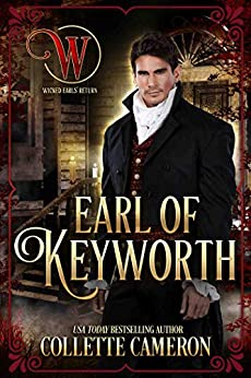 Earl of Keyworth: Wicked Earls' Club, Book 32 (Seductive Scoundrels 11) by [Collette Cameron, Wicked Earls' Club]