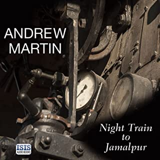 Night Train to Jamalpur                   By:                                                                                                                                 Andrew Martin                               Narrated by:                                                                                                                                 Richard Burnip                      Length: 11 hrs and 14 mins     10 ratings     Overall 4.3
