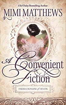 A Convenient Fiction (Parish Orphans of Devon Book 3) by [Mimi Matthews]