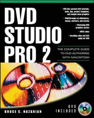 DVD Studio Pro, w. DVD-ROM: The Complete Guide to DVD Authoring with Macintosh (Digital Video and Audio)