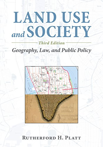 Compare Textbook Prices for Land Use and Society, Third Edition: Geography, Law, and Public Policy Third Edition ISBN 9781610914543 by Platt, Rutherford H.
