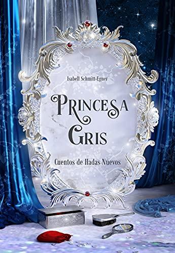 Princesa Gris de Isabell Schmitt-Egner