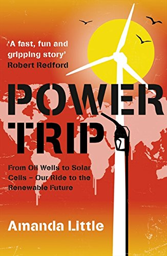 Power Trip: From Oil Wells to Solar Cells – Our Ride to the Renewable Future