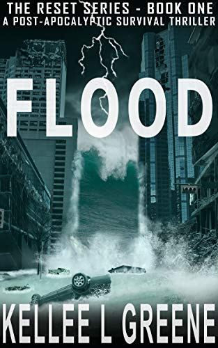 Flood - A Post-Apocalyptic Survival Thriller (The Reset Series Book 1) by [Kellee L. Greene]