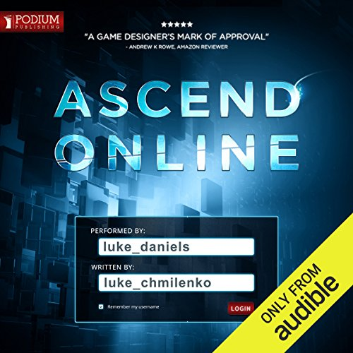Ascend Online     Ascend Online, Book 1              By:                                                                                                                                 Luke Chmilenko                               Narrated by:                                                                                                                                 Luke Daniels                      Length: 17 hrs and 56 mins     8,841 ratings     Overall 4.7