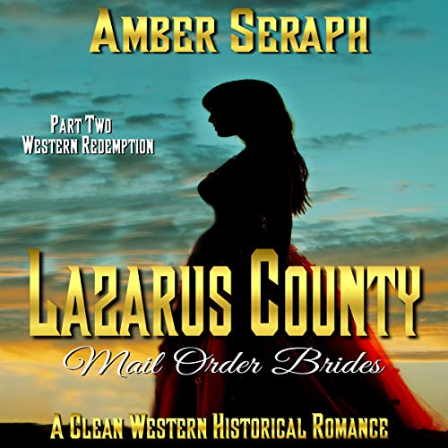 Lazarus County Mail Order Brides, Part Two: Western Redemption audiobook cover art