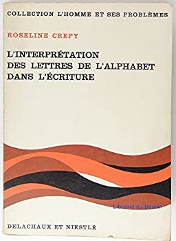 Paperback L'INTERPRETATIONS DES LETTRESDE L'ALPHABET DANS L'ECRITURE. Tome 1, Les minuscules [French] Book