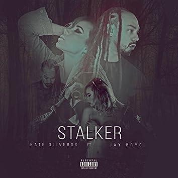 Stalker (feat. Jay Bryg)