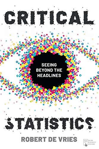 Critical Statistics: Seeing Beyond the Headlines