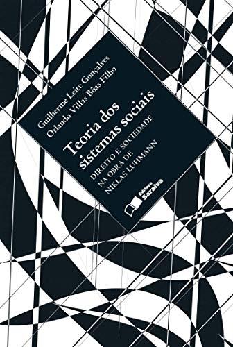 Teoria dos sistemas sociais - 1ª edição de 2013: Direito e sociedade na obra de Niklas Luhmann