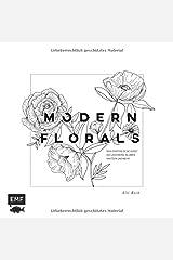 Modern Florals - Dein Einstieg in die Kunst des Zeichnens: Blumen, Kakteen und mehr: Veredelt mit hochwertiger Gold-Spiralbindung und Schmuckkanten Hardcover