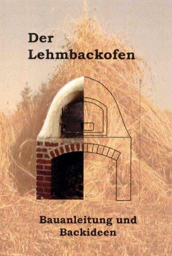 Der Lehmbackofen - Bauanleitung und Backideen