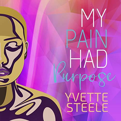 My Pain Had Purpose audiobook cover art