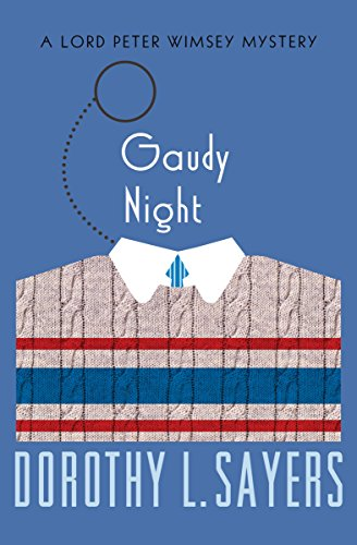 Gaudy Night (The Lord Peter Wimsey Mysteries Book 12)