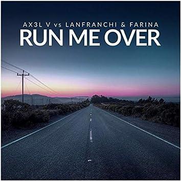 Run Me Over