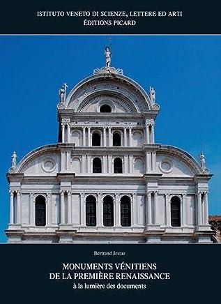 Monuments vénitiens de la Première Renaissance : A la lumière des documents