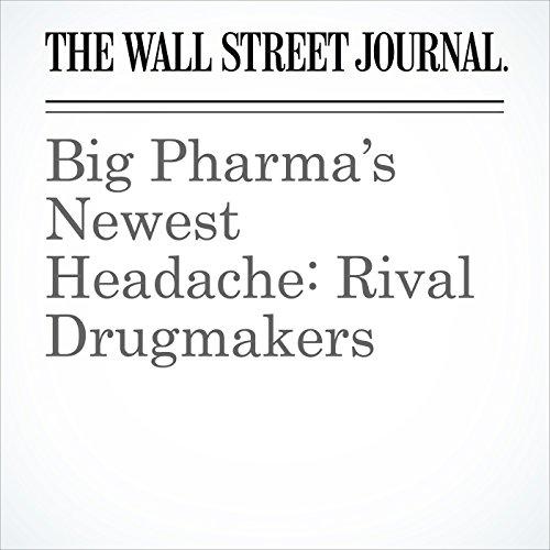 Big Pharma's Newest Headache: Rival Drugmakers copertina