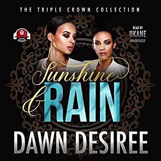 Sunshine & Rain                   By:                                                                                                                                 Dawn Desiree,                                                                                        Buck 50 Productions                               Narrated by:                                                                                                                                 iiKane                      Length: 7 hrs and 5 mins     59 ratings     Overall 4.4