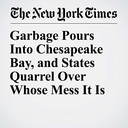 『Garbage Pours Into Chesapeake Bay, and States Quarrel Over Whose Mess It Is』のカバーアート