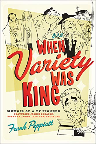 When Variety Was King: Memoir of a TV Pioneer (English Edition)