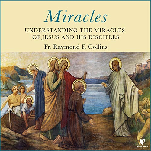 Miracles: Understanding the Miracles of Jesus and His Disciples copertina