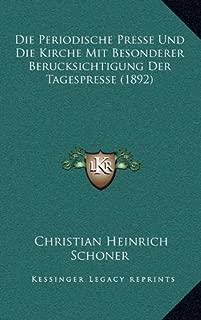 Die Periodische Presse Und Die Kirche Mit Besonderer Berucksichtigung Der Tagespresse (1892)