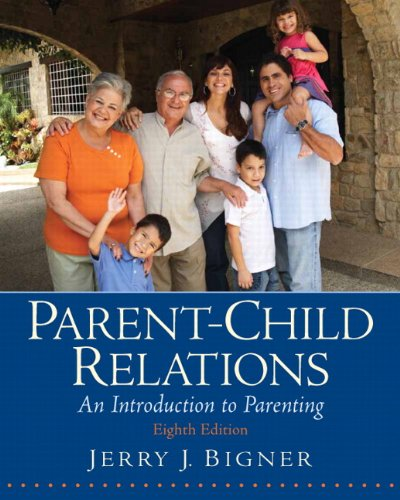 Parent-Child Relations: An Introduction to Parenting (8th...
