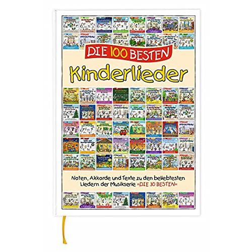 Die 100 besten Kinderlieder - das Liederbuch zur Serie DIE 30 BESTEN