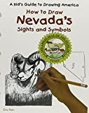 Nevada's Sights and Symbols (Kid's Guide to Drawing America)
